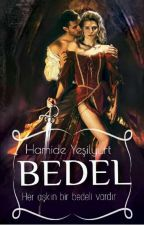 BEDEL(Seri 3 KİTAP OLACAK-Düzenleniyor) by kamalye