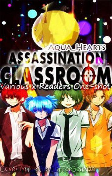Assassination Classroom/Ansatsu Kyoushitsu Various x Reader one-shots