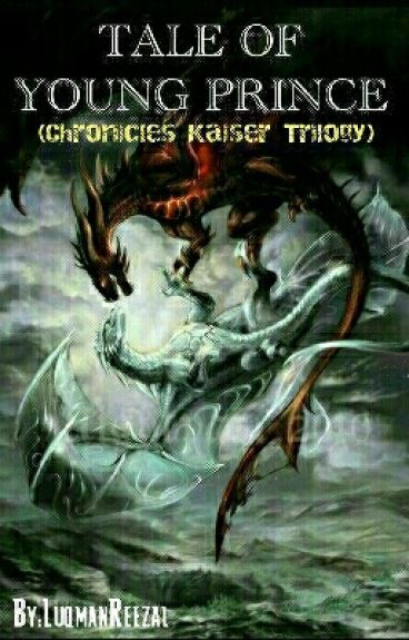 Tale Of Young Prince (Chronicles Kaiser Trilogy)