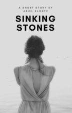 Sinking Stones (A Short Story) by arielklontz