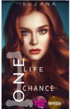 One life, One chance. { Wattys2016 } by AnnaDolly7