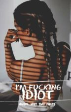 I'm fucking idiot | Jack Gilinsky ff by Angel_with_two_faces