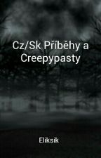 Cz/Sk Příběhy a Creepypasty by Eliksik