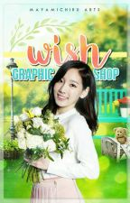 Wish : Graphic Shop [CLOSED FOR A MOMENT] by mayamichiru