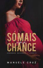 Uma chance para a vida - Terceiro spin-off da Duologia Estúpido (Até 20/12) by ManueleCruz