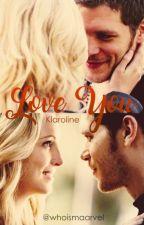 Love You; Klaroline by whoismaarvel
