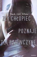 Zły Chłopiec Poznaje Złą Dziewczynę||S.G by Black_Girl_White