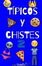 TÍPICOS Y CHISTES 2  by Nutella7w7