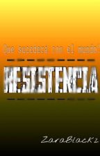 Resistencia by ZaraBlack2
