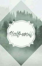 Half-wolf by just_for_u_