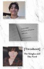 [Twoshoot] The Kingka and The Nerd (VKook) by AnnisaIcha576