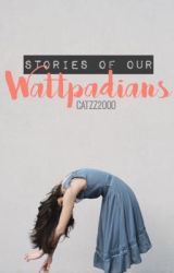 Stories of our wattpadians  by CaTzZ2OOO