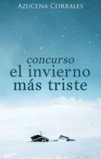 Concurso: El invierno más triste (Finalizado) by ZuuCorrales
