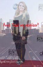 Anna Todd my neighbor?! by NoahPorter