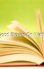 Good stories on wattpad by angelhuntress