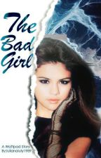 The Bad Girl by IulianaIuly1989