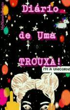 Diário de Uma TROUXA! by MyNameIsP0t4t0