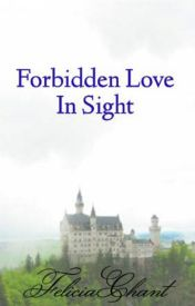 Forbidden Love In Sight (On Hold) by FiddlersForensics