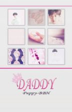 Daddy [ChanBaek] ✔ by cchanbaeksdaughter