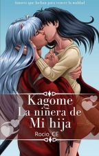 Kagome La niñera De Mi Hija by rocio160315
