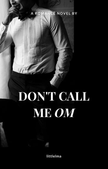 """Don't Call Me """"Om"""""""
