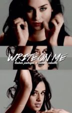 Write on me; camren by laurenjaurassme