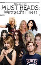 Must Reads: Wattpad's Finest by talia571