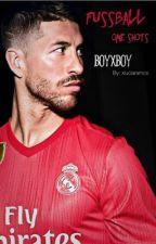 Fußball OneShots (BoyxBoy) by Lu__Cia_