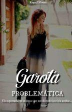 Garota Problemática by RaquelMoura123
