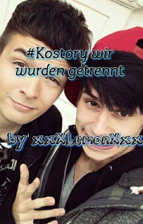 #Kostory Wir wurden getrennt (Pausiert/Beendet) by xxXLemonXxx