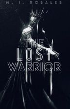 The Lost Warrior  by ReverseThePolarity
