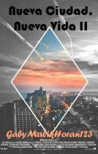 Nueva Ciudad, Nueva Vida II  Zayn Malik y tu  TERMINADA by GabyMalikHoran123