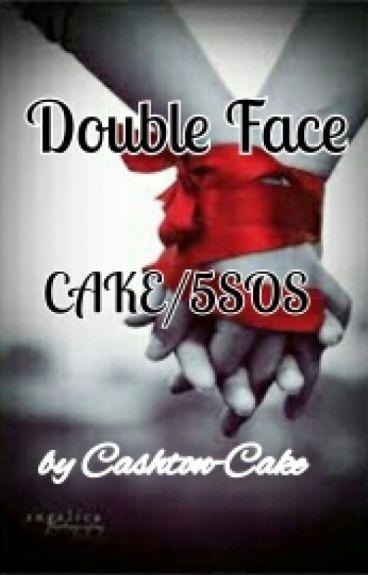 Double Face.//CAKE//5SOS