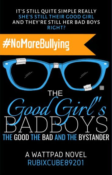 The Good Girl's Bad Boys: The Good, The Bad, and The Bystander by RubixCube89201