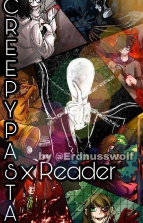 Creepypasta X Reader by ErdnussWolf