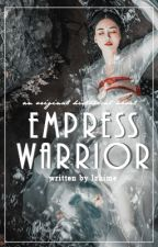 Empress Warrior by emsinspire