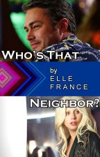 Who's That Neighbor? by hashtagtayga