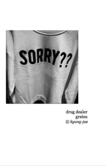 DRUG DEALER | GRATSU.