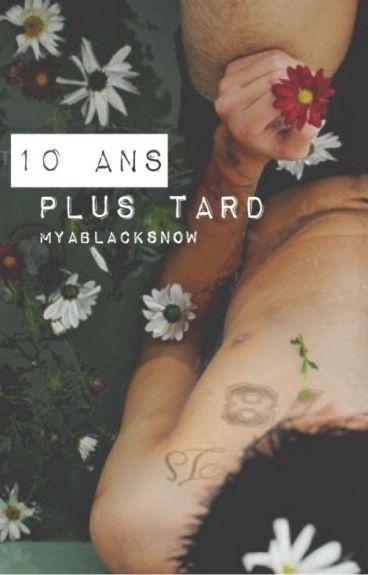 10 Ans Plus Tard