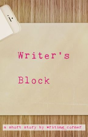 Writer's Block  by writing_corner