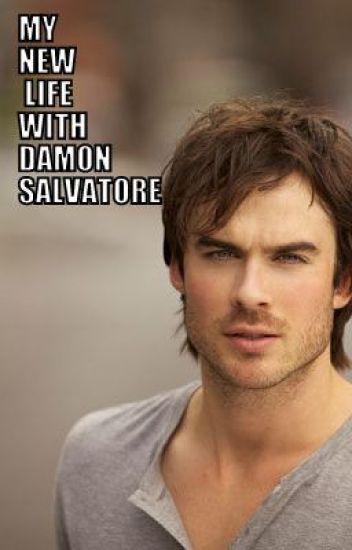 My new life with Damon Salvatore