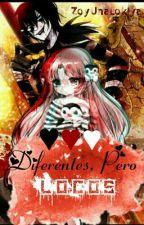 Diferentes, Pero Locos(L.jack Y Tu) by ZoyUnaLokiya