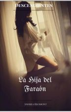 Descendientes 1: La hija del Faraón by andreavalentiina18