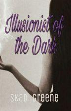 Illusionist of the Dark by skadigreene