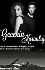 GECE'NİN KARANLIĞI  by BusenurBulbul