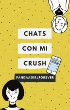 Chats con mi crush by PandaaGirlForever