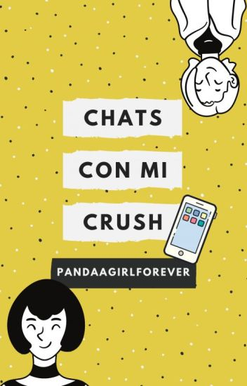 Chats con mi crush