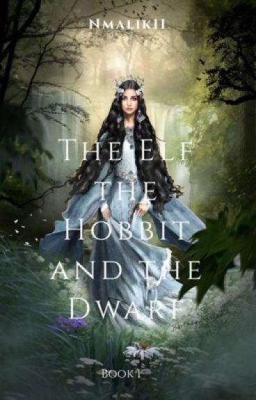 The elf, the hobbit and the dwarf - Legolas FanFiction Book 1