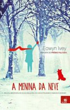 A Menina da Neve  by LarissaOliveira81088