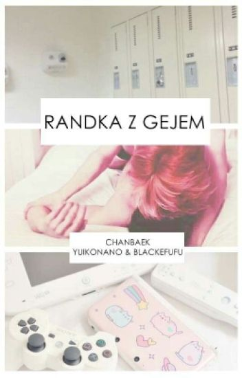 Randka z Gejem ❀ ChanBaek